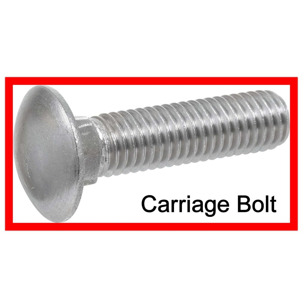 TYPES OF BOLTS Carriage Bolt